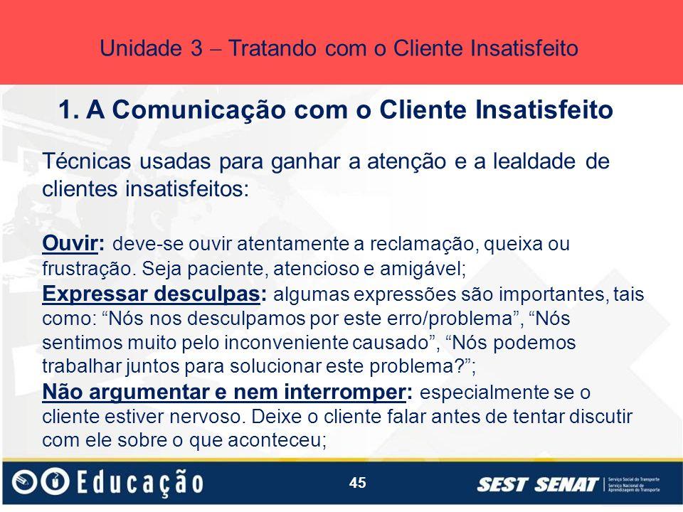 1. A Comunicação com o Cliente Insatisfeito