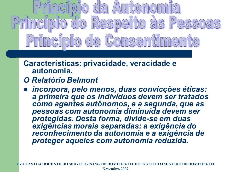 Princípio da Autonomia Princípio do Respeito às Pessoas