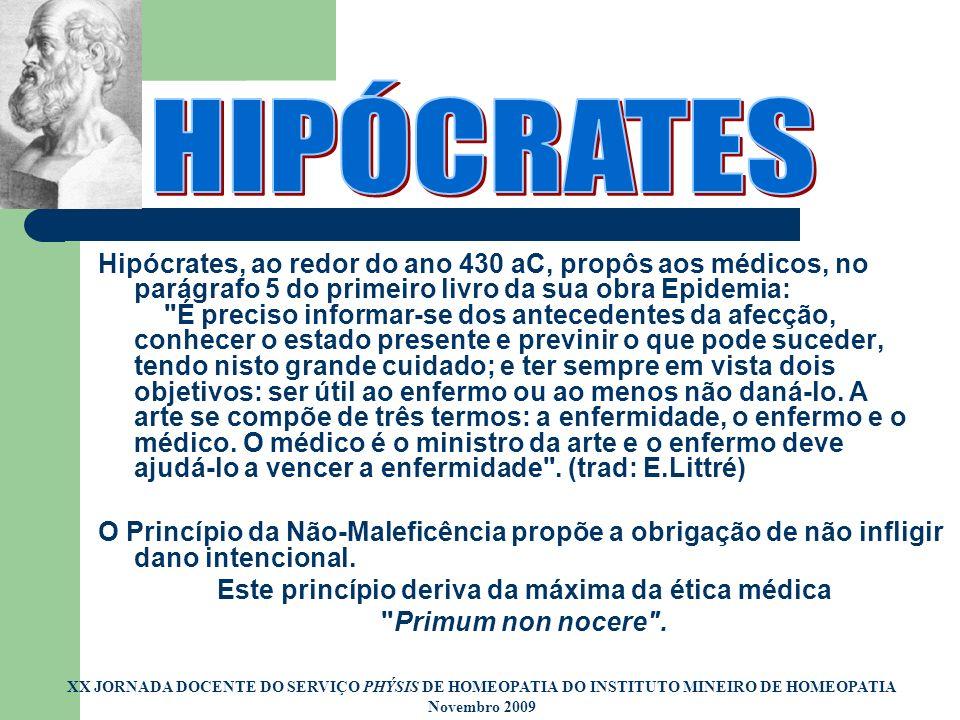 Este princípio deriva da máxima da ética médica