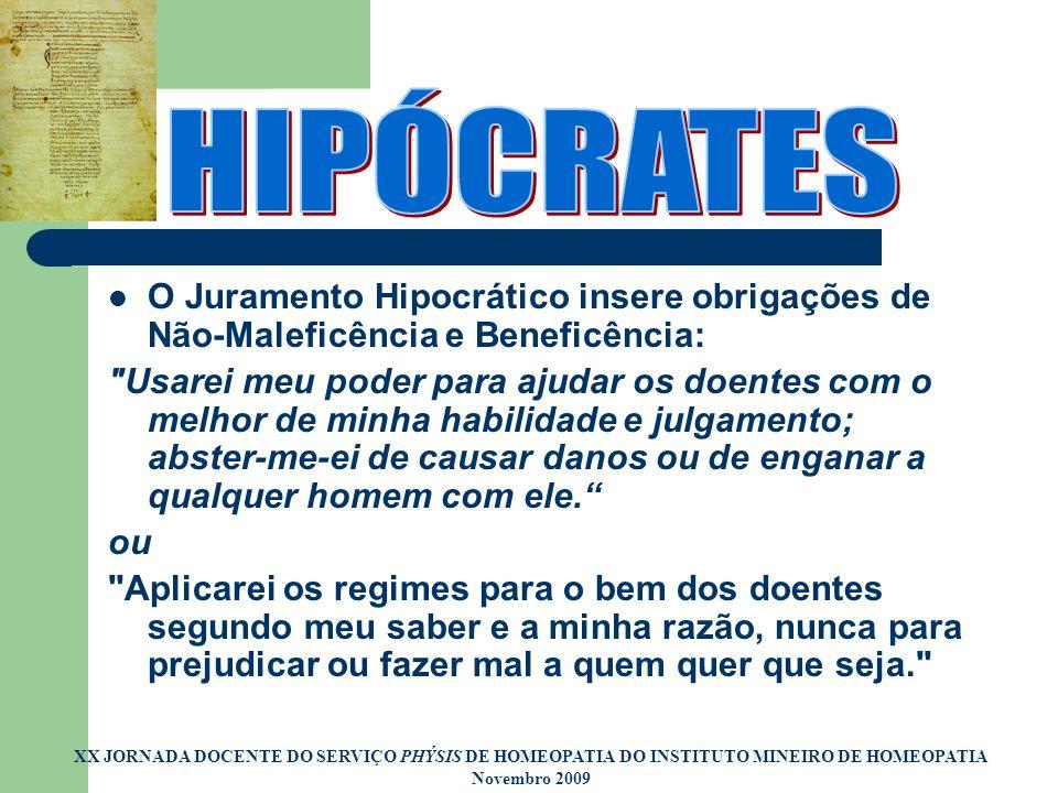 HIPÓCRATES O Juramento Hipocrático insere obrigações de Não-Maleficência e Beneficência: