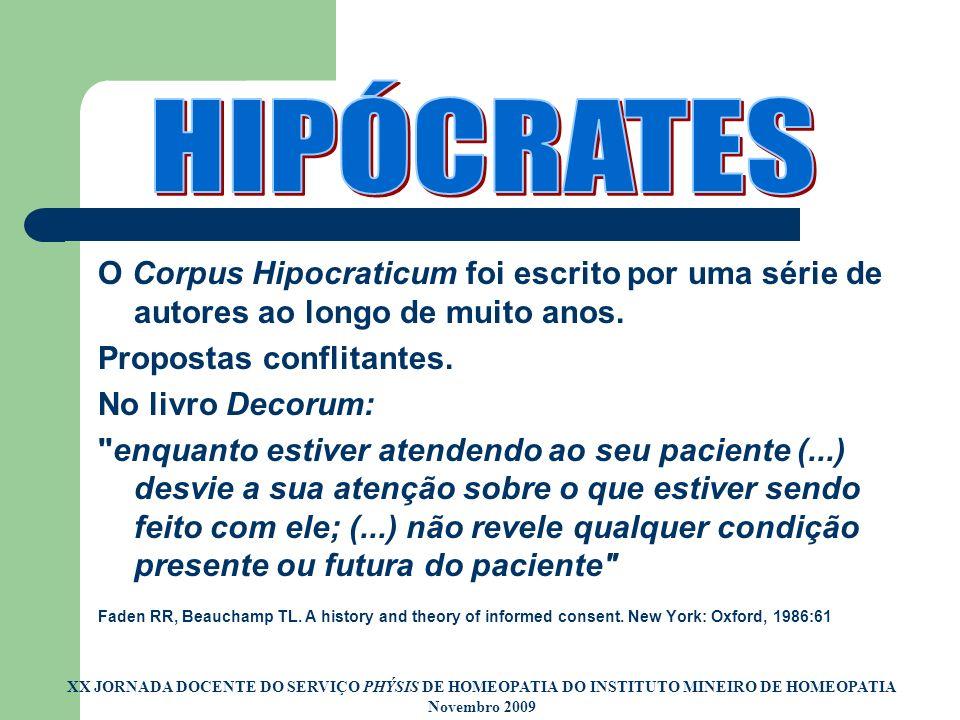 HIPÓCRATES O Corpus Hipocraticum foi escrito por uma série de autores ao longo de muito anos. Propostas conflitantes.