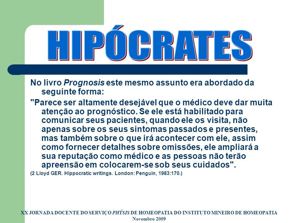HIPÓCRATES No livro Prognosis este mesmo assunto era abordado da seguinte forma: