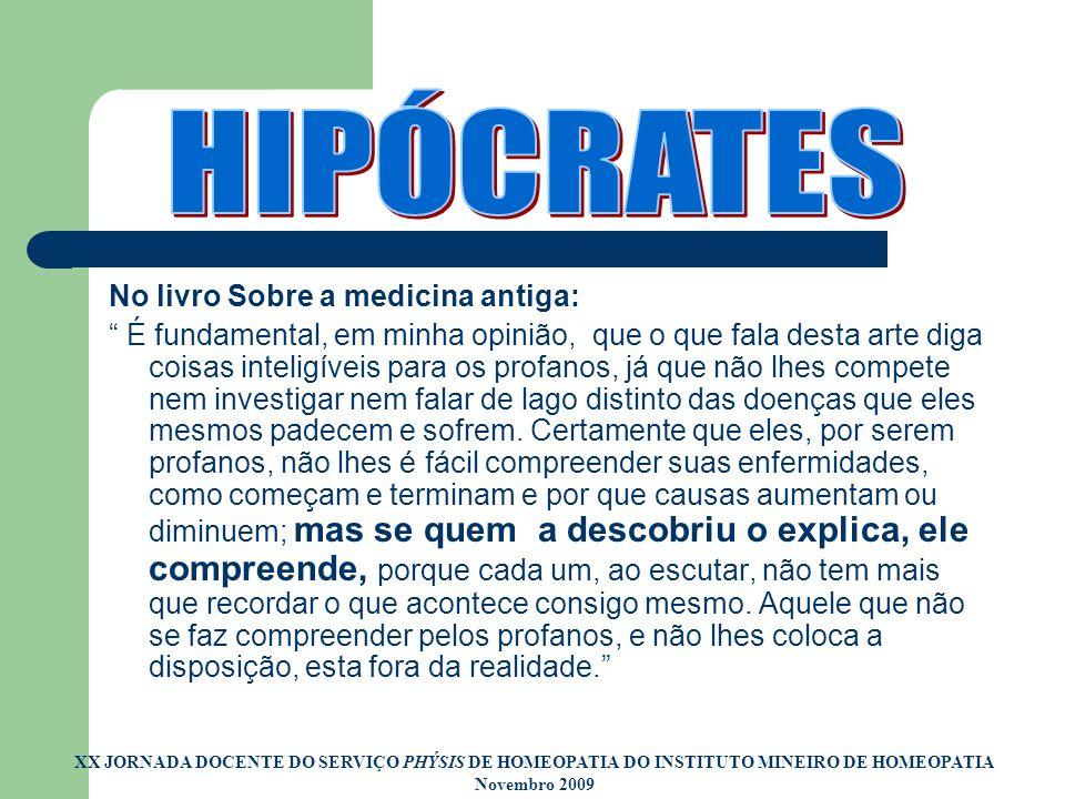 HIPÓCRATES No livro Sobre a medicina antiga: