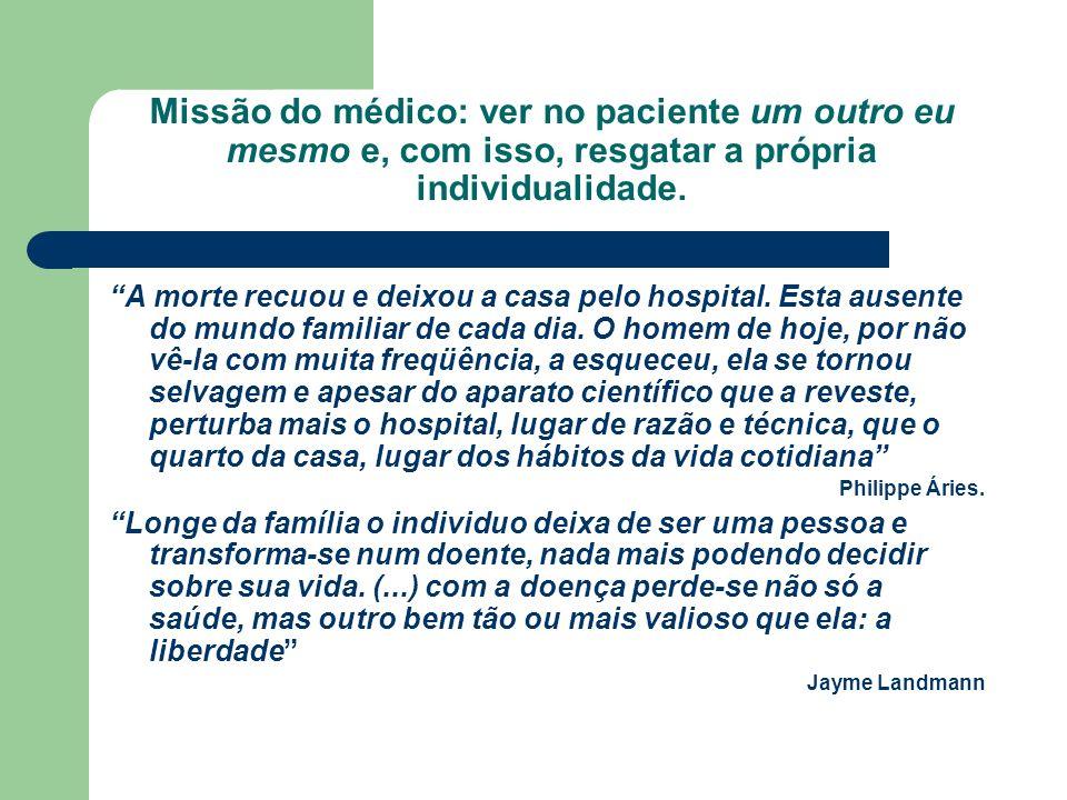 Missão do médico: ver no paciente um outro eu mesmo e, com isso, resgatar a própria individualidade.