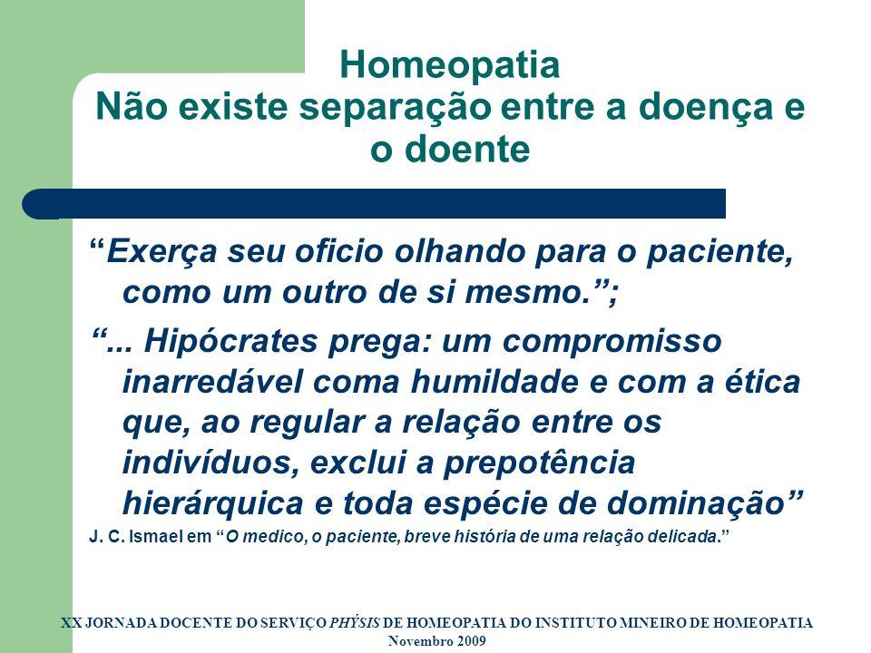 Homeopatia Não existe separação entre a doença e o doente