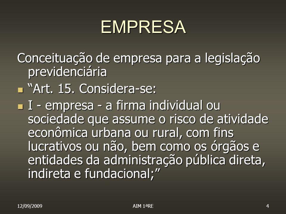 EMPRESA Conceituação de empresa para a legislação previdenciária