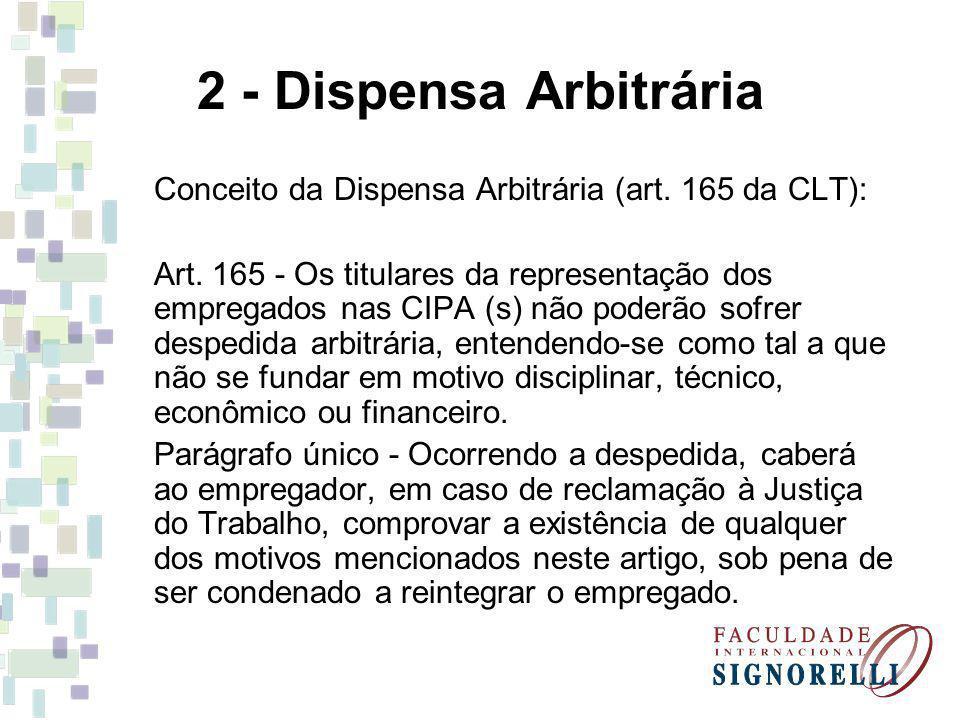 2 - Dispensa Arbitrária Conceito da Dispensa Arbitrária (art. 165 da CLT):