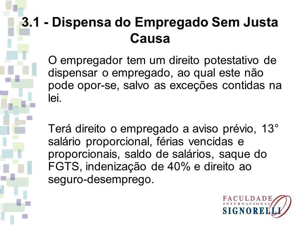 3.1 - Dispensa do Empregado Sem Justa Causa
