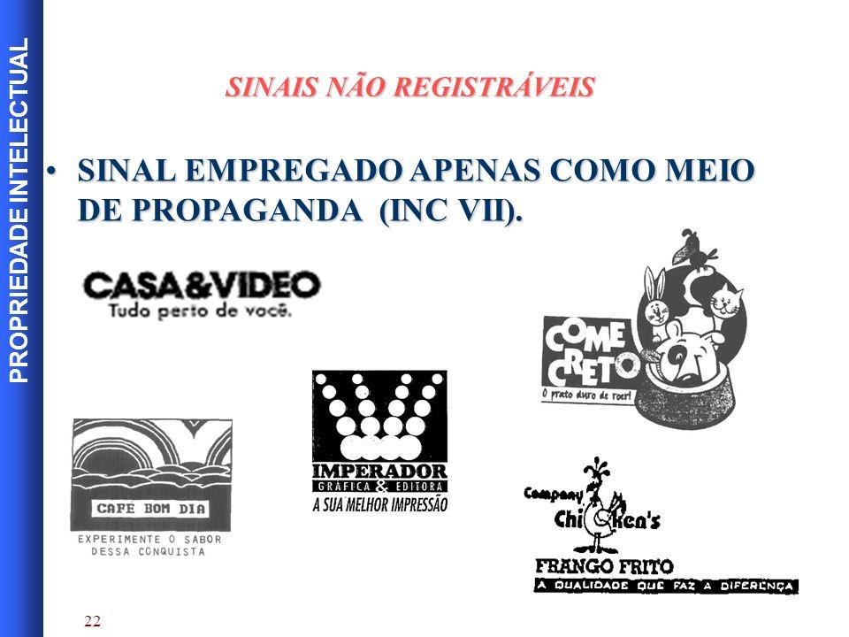 SINAL EMPREGADO APENAS COMO MEIO DE PROPAGANDA (INC VII).