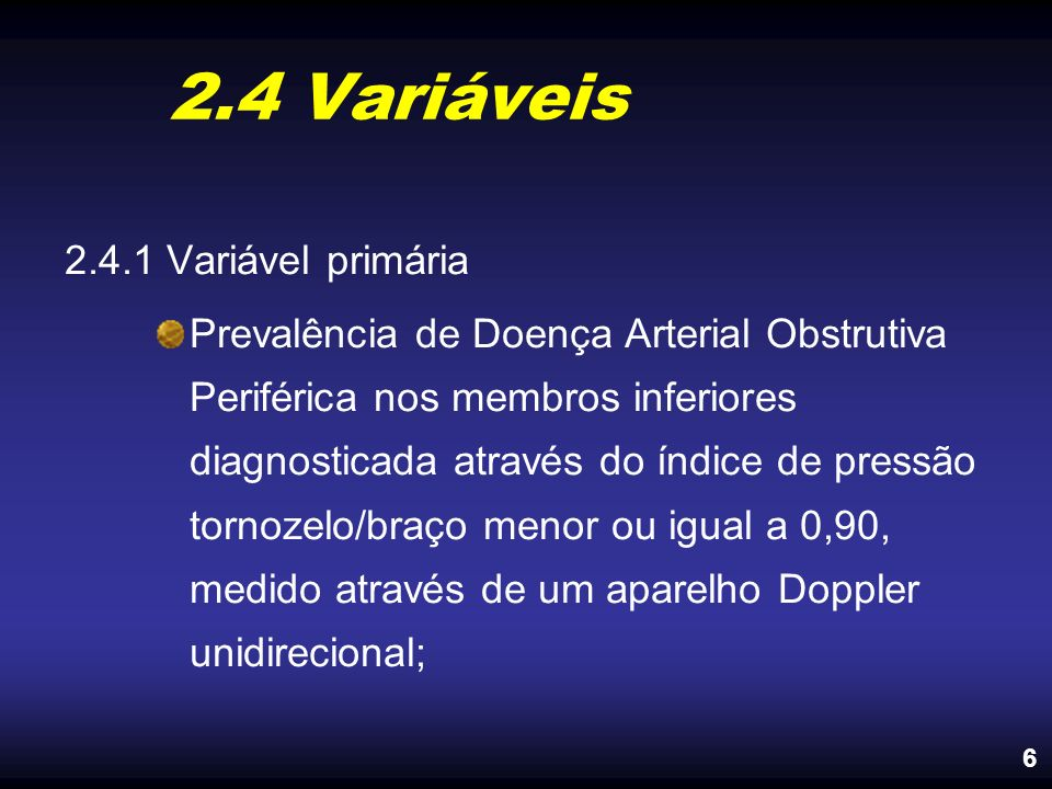 2.4 Variáveis 2.4.1 Variável primária