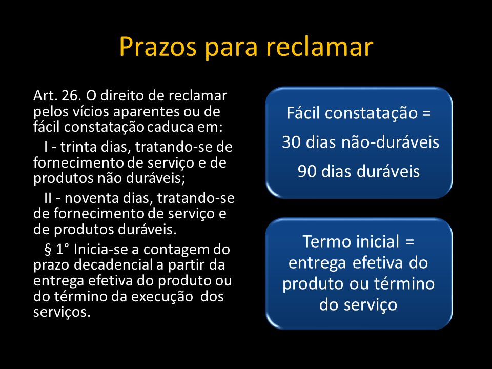 Termo inicial = entrega efetiva do produto ou término do serviço
