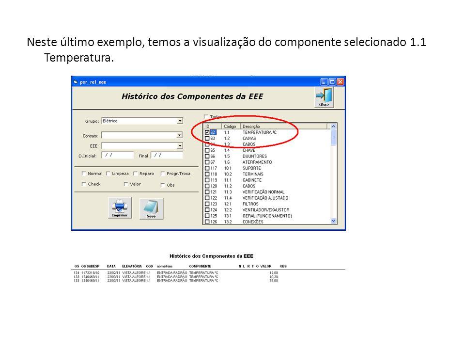 Neste último exemplo, temos a visualização do componente selecionado 1