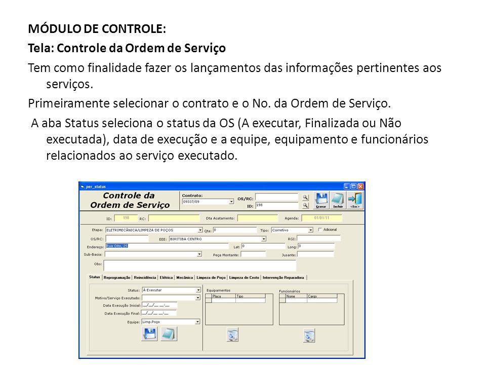 MÓDULO DE CONTROLE: Tela: Controle da Ordem de Serviço Tem como finalidade fazer os lançamentos das informações pertinentes aos serviços.