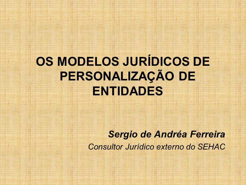 OS MODELOS JURÍDICOS DE PERSONALIZAÇÃO DE ENTIDADES