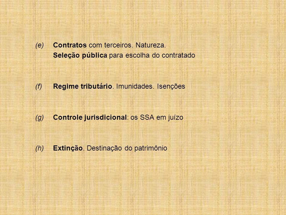 (e) Contratos com terceiros. Natureza.