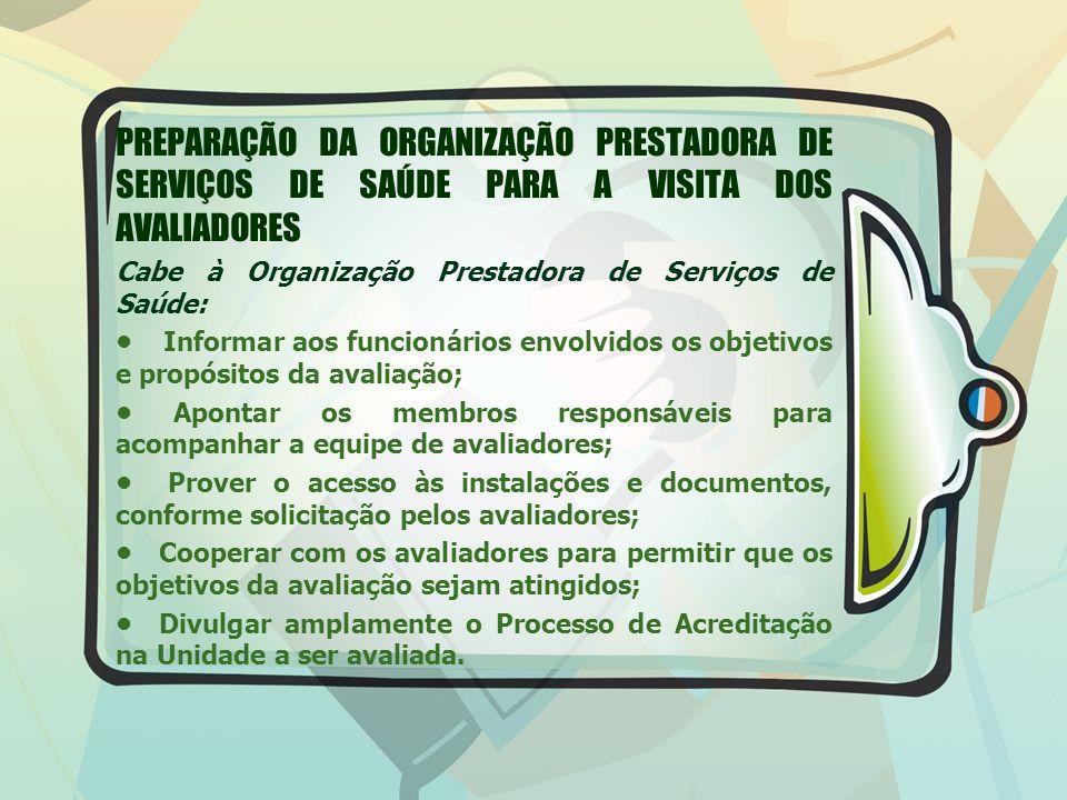 PREPARAÇÃO DA ORGANIZAÇÃO PRESTADORA DE SERVIÇOS DE SAÚDE PARA A VISITA DOS AVALIADORES
