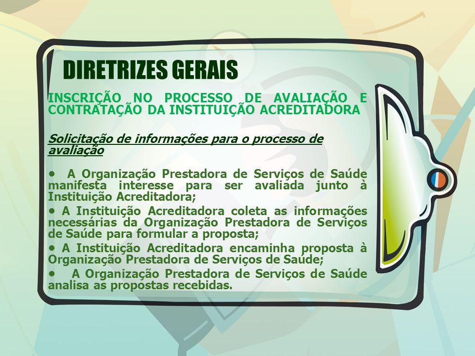 DIRETRIZES GERAIS INSCRIÇÃO NO PROCESSO DE AVALIAÇÃO E CONTRATAÇÃO DA INSTITUIÇÃO ACREDITADORA.