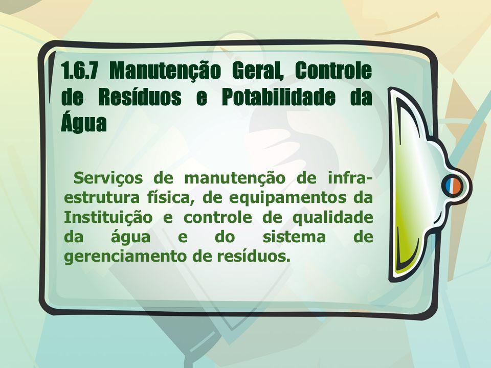 1.6.7 Manutenção Geral, Controle de Resíduos e Potabilidade da Água