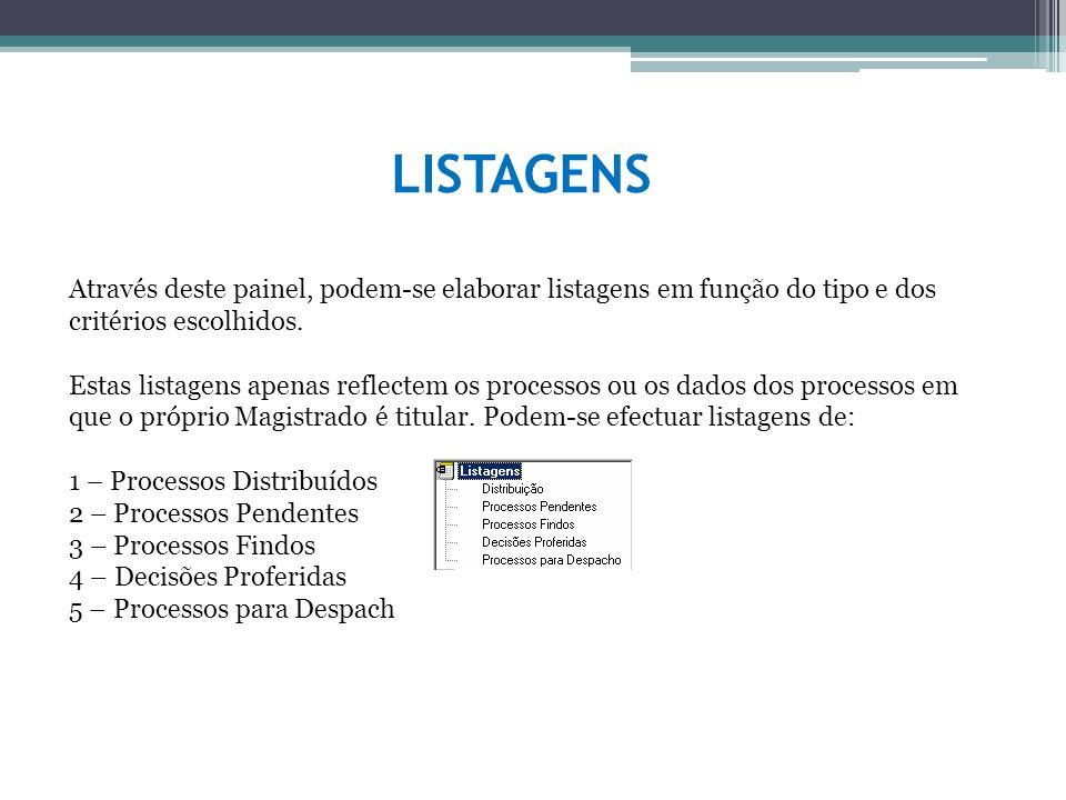 LISTAGENS Através deste painel, podem-se elaborar listagens em função do tipo e dos critérios escolhidos.