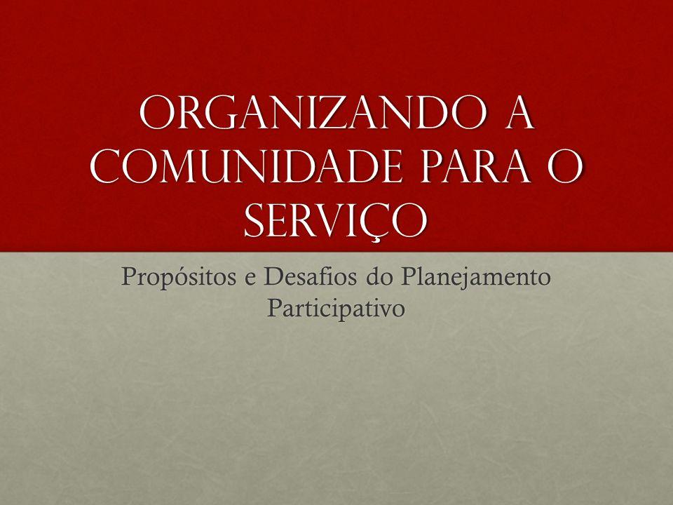Organizando a comunidade para o serviço