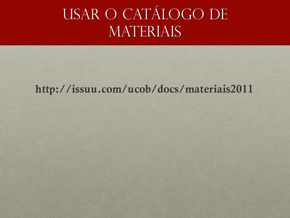 USAR O CATÁLOGO DE MATERIAIS