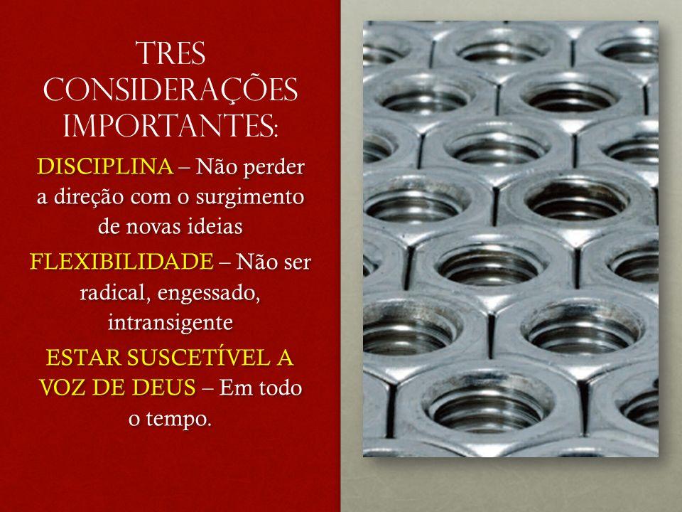 TRES CONSIDERAÇÕES IMPORTANTES:
