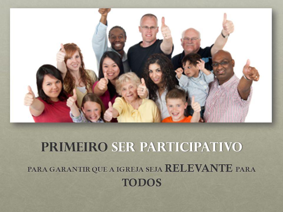 PRIMEIRO SER PARTICIPATIVO