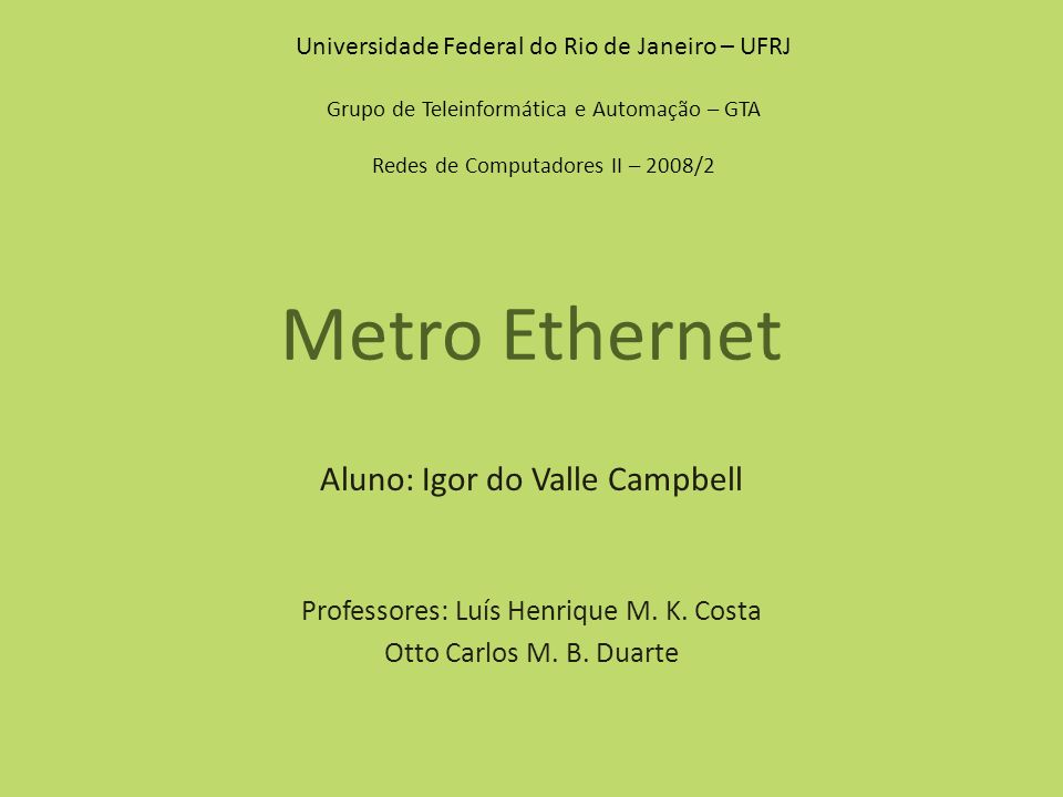 Metro Ethernet Aluno: Igor do Valle Campbell
