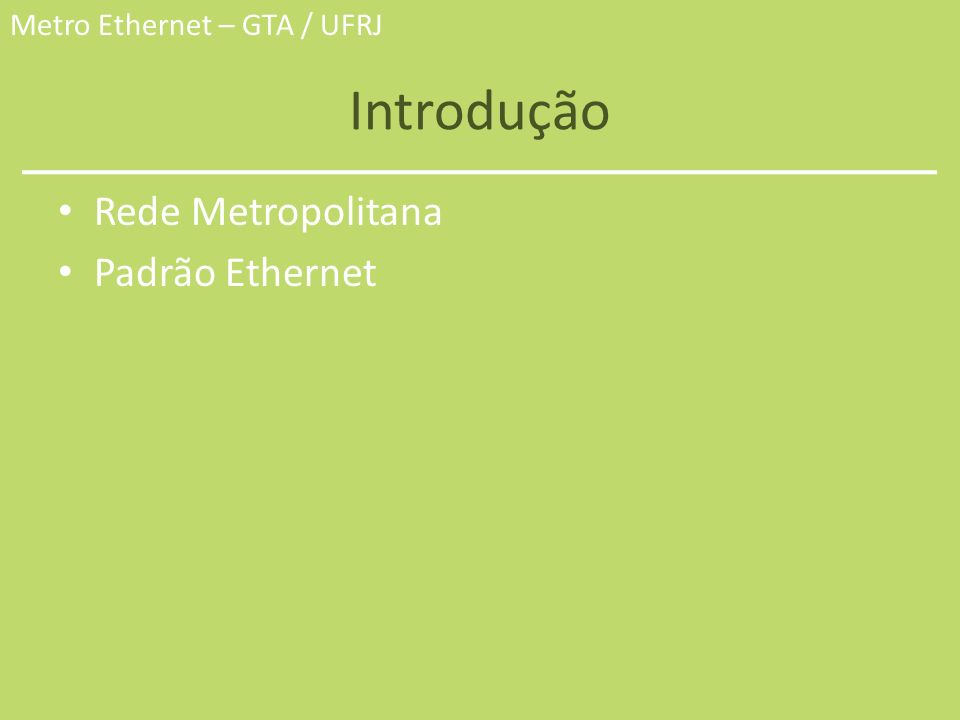 Introdução Rede Metropolitana Padrão Ethernet