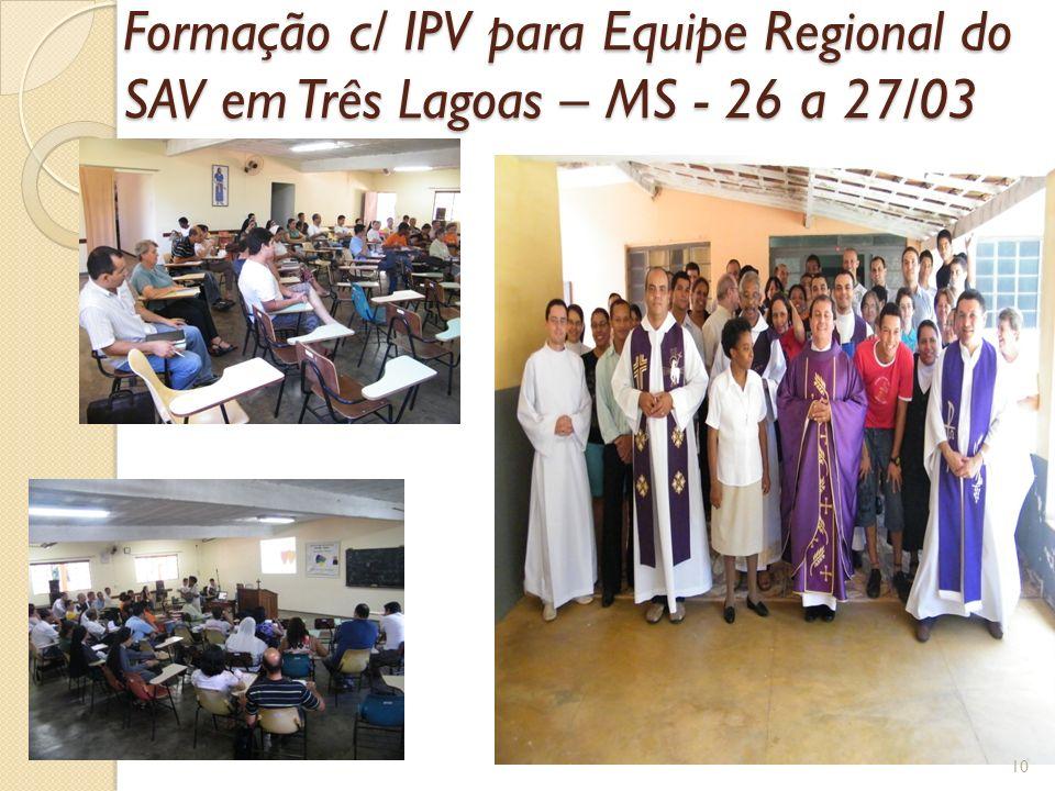 Formação c/ IPV para Equipe Regional do SAV em Três Lagoas – MS - 26 a 27/03