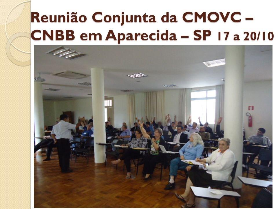 Reunião Conjunta da CMOVC – CNBB em Aparecida – SP 17 a 20/10