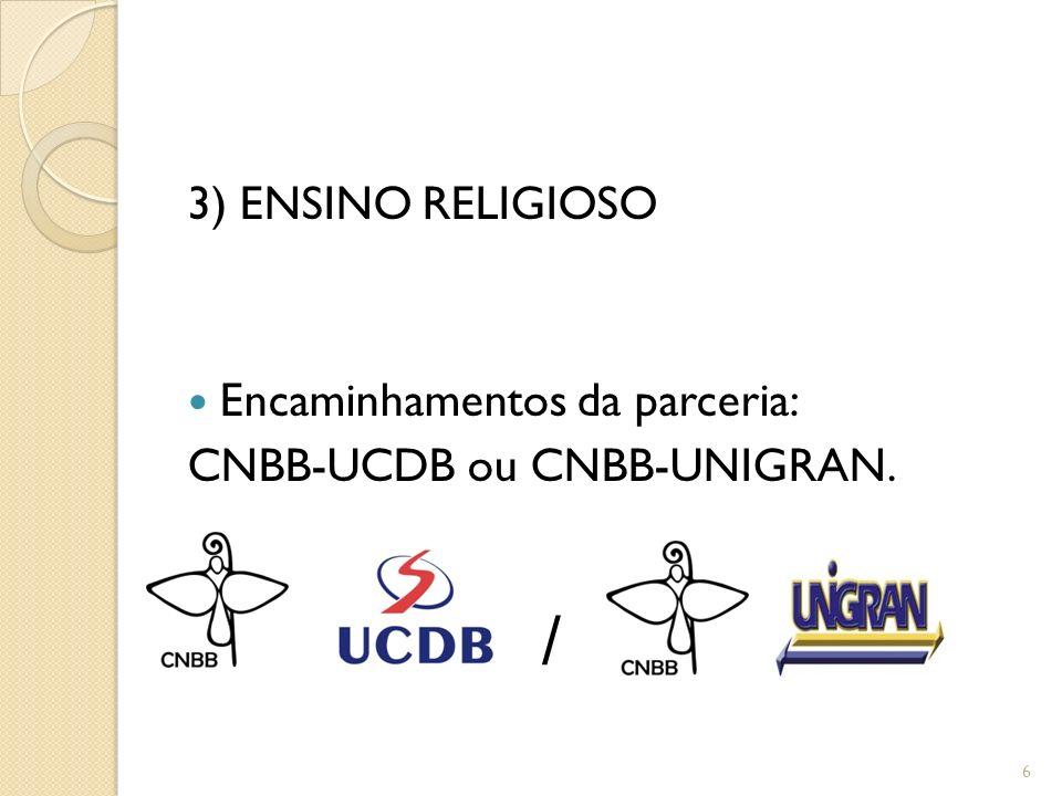 / 3) ENSINO RELIGIOSO Encaminhamentos da parceria: