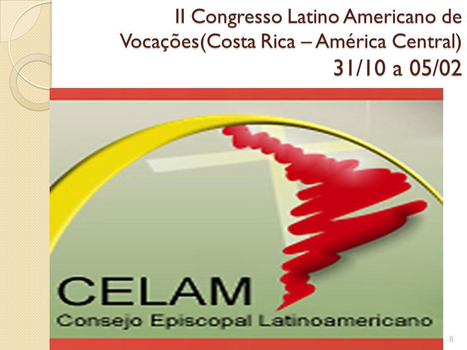 II Congresso Latino Americano de Vocações(Costa Rica – América Central) 31/10 a 05/02