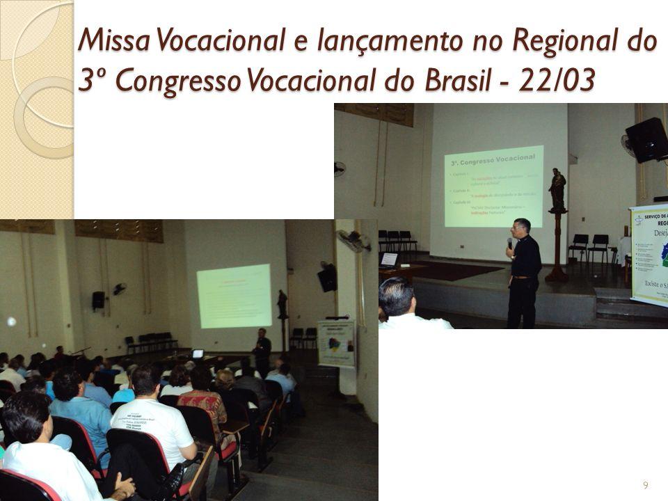 Missa Vocacional e lançamento no Regional do 3º Congresso Vocacional do Brasil - 22/03