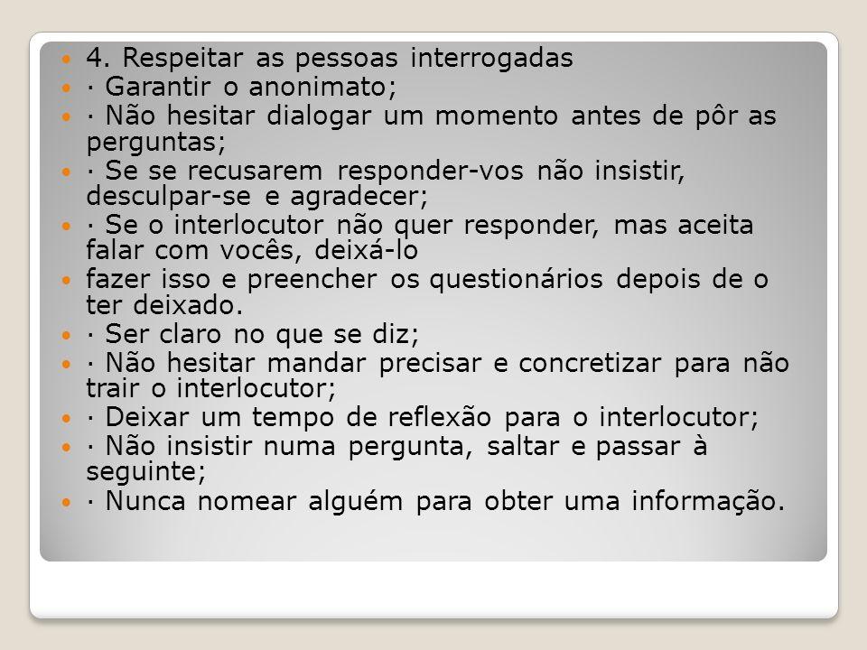 4. Respeitar as pessoas interrogadas