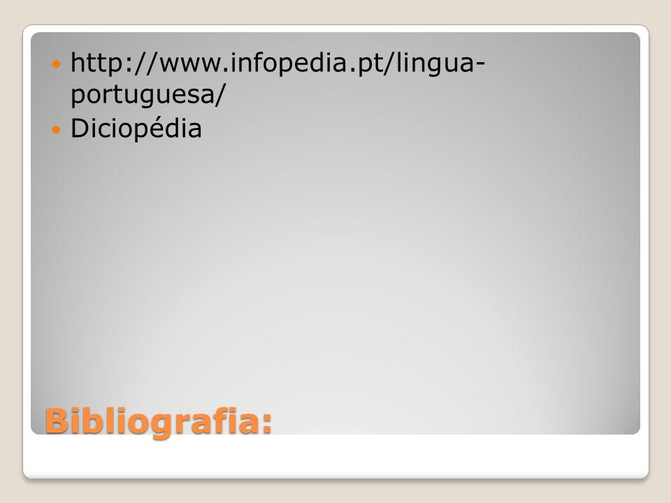 http://www.infopedia.pt/lingua- portuguesa/