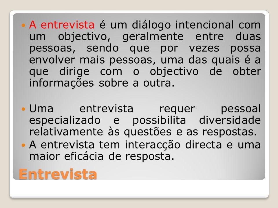 A entrevista é um diálogo intencional com um objectivo, geralmente entre duas pessoas, sendo que por vezes possa envolver mais pessoas, uma das quais é a que dirige com o objectivo de obter informações sobre a outra.