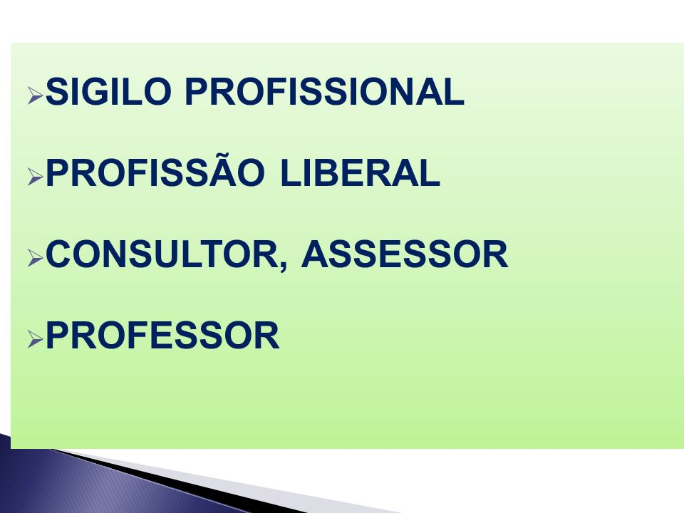 SIGILO PROFISSIONAL PROFISSÃO LIBERAL CONSULTOR, ASSESSOR PROFESSOR