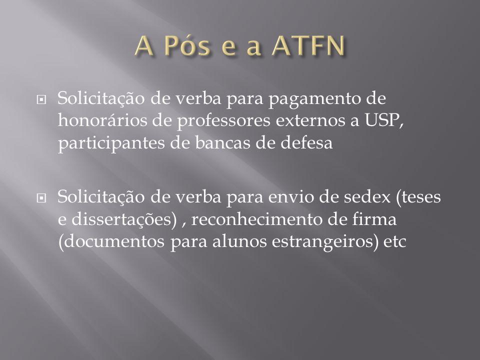 A Pós e a ATFN Solicitação de verba para pagamento de honorários de professores externos a USP, participantes de bancas de defesa.