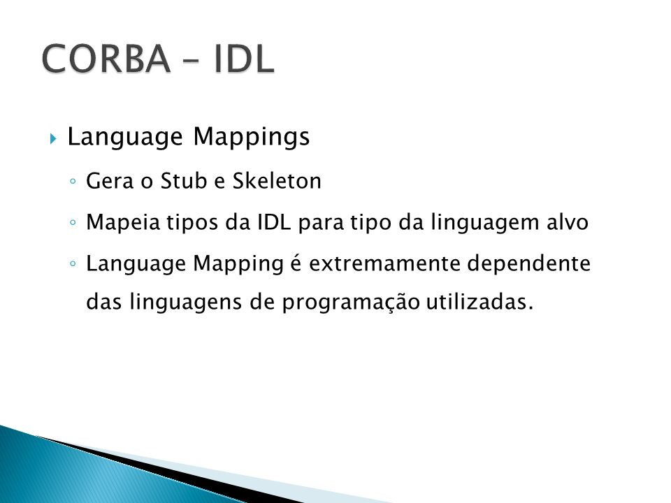 CORBA – IDL Language Mappings Gera o Stub e Skeleton