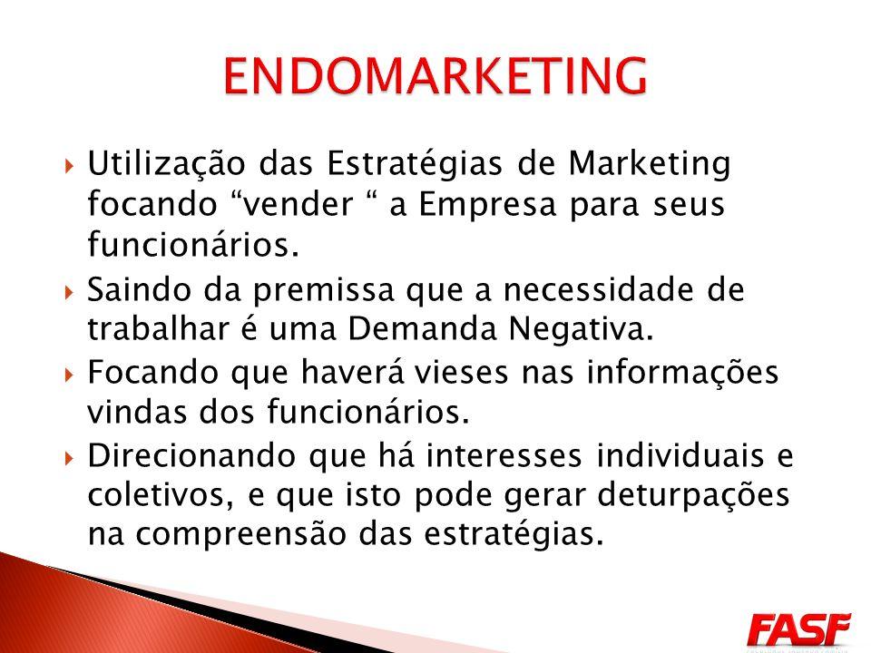 ENDOMARKETING Utilização das Estratégias de Marketing focando vender a Empresa para seus funcionários.