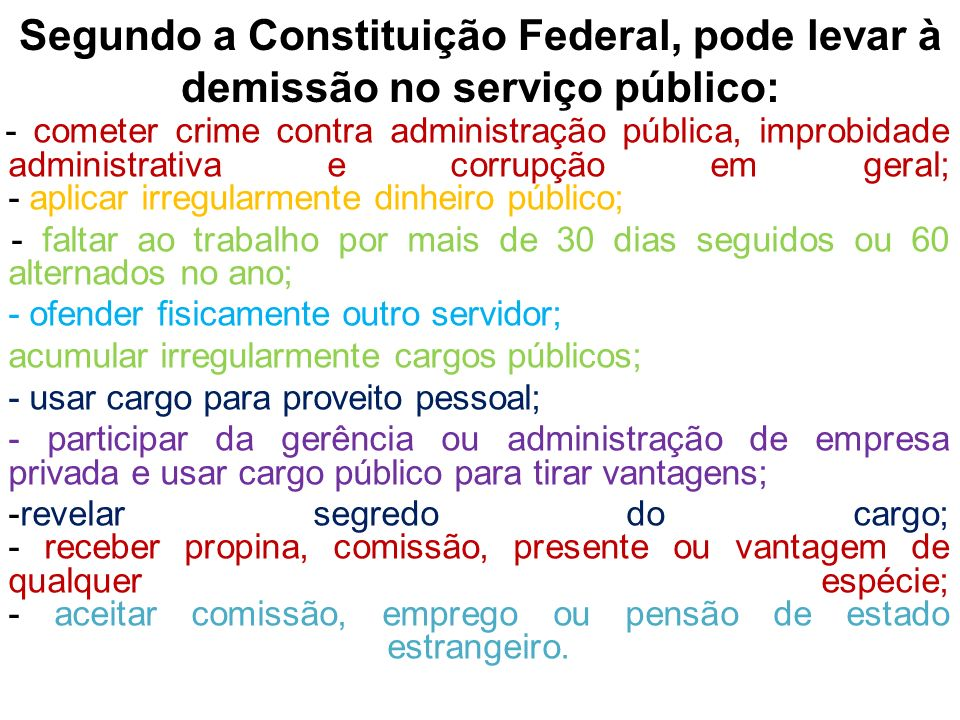 Segundo a Constituição Federal, pode levar à demissão no serviço público: