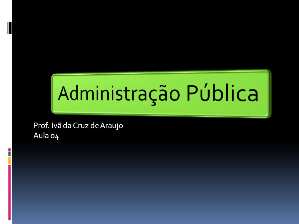 Prof. Ivã da Cruz de Araujo Aula 04