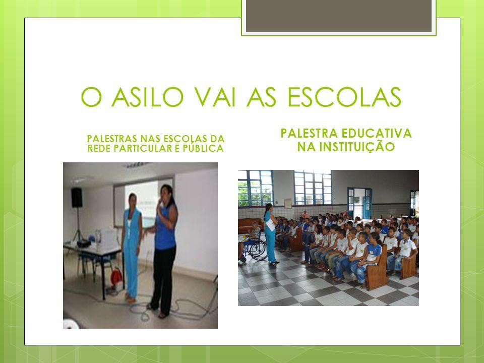 O ASILO VAI AS ESCOLAS PALESTRA EDUCATIVA NA INSTITUIÇÃO