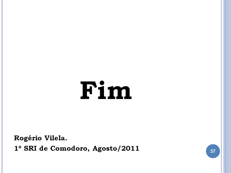 Fim Rogério Vilela. 1º SRI de Comodoro, Agosto/2011