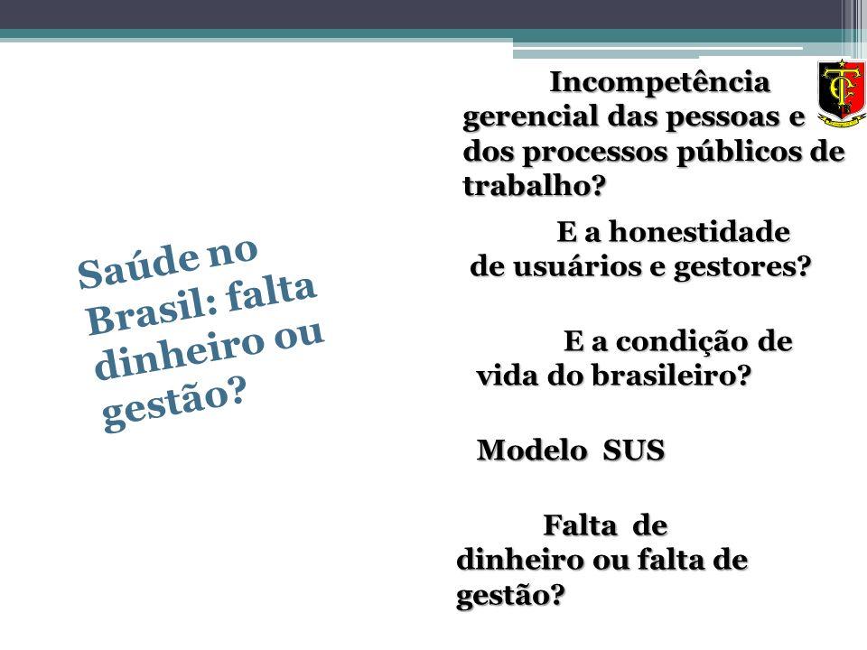 Saúde no Brasil: falta dinheiro ou gestão