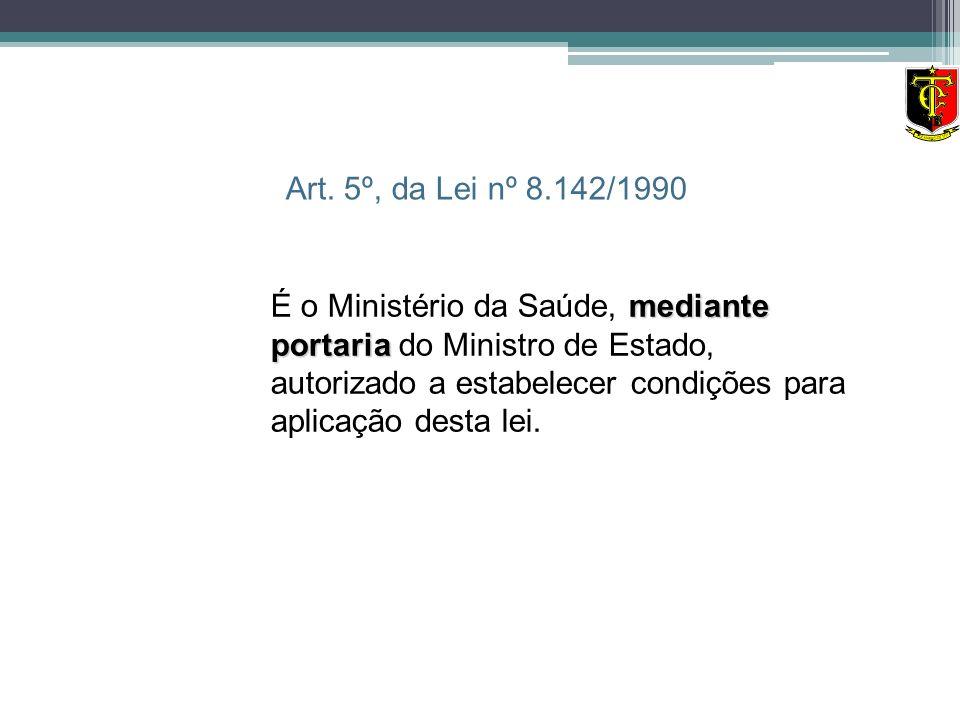 Art. 5º, da Lei nº 8.142/1990
