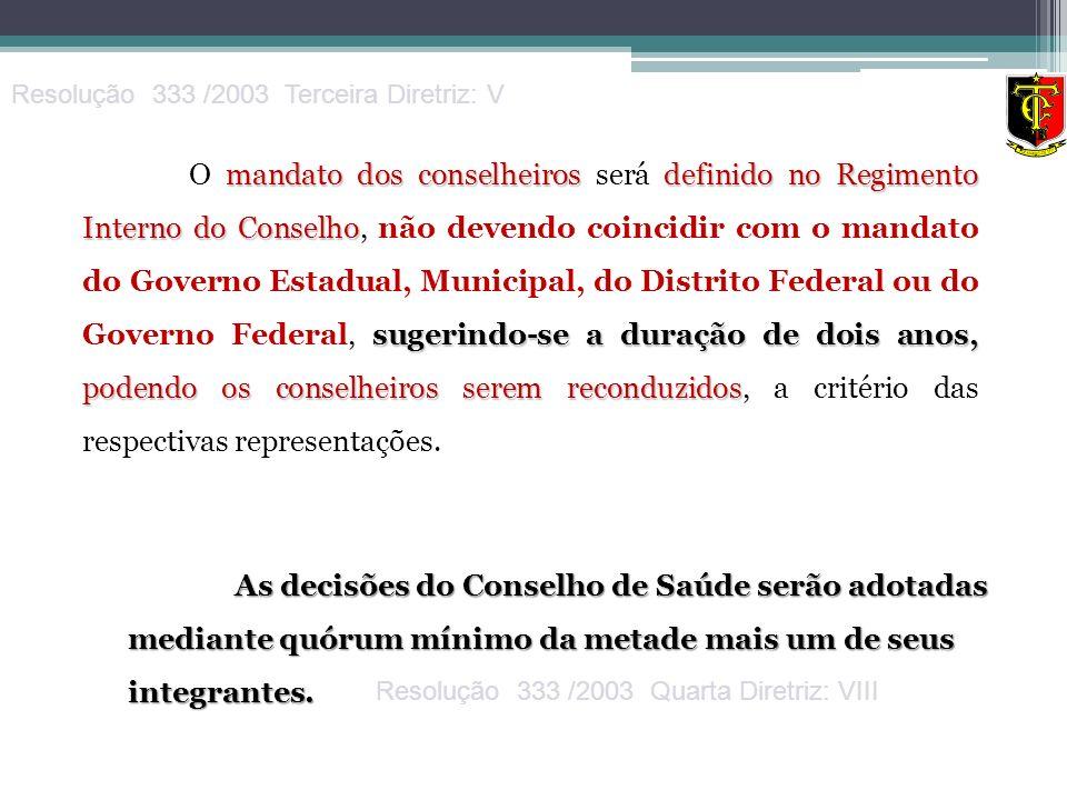 Resolução 333 /2003 Terceira Diretriz: V