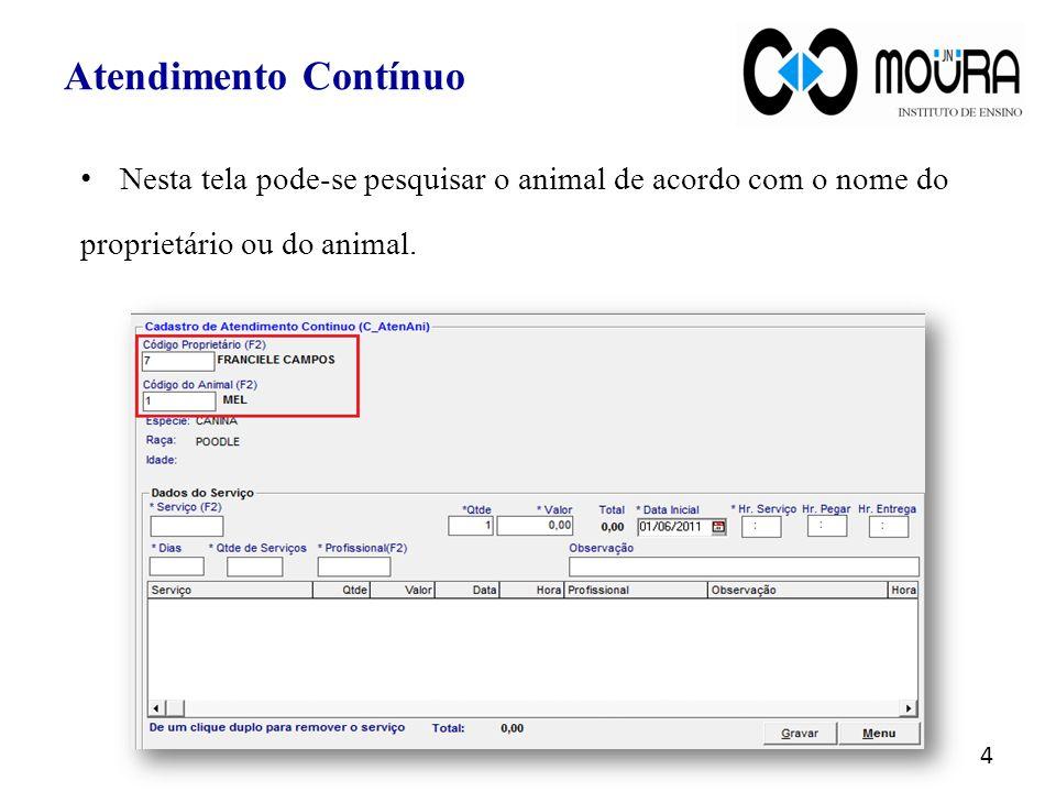 Atendimento Contínuo Nesta tela pode-se pesquisar o animal de acordo com o nome do.