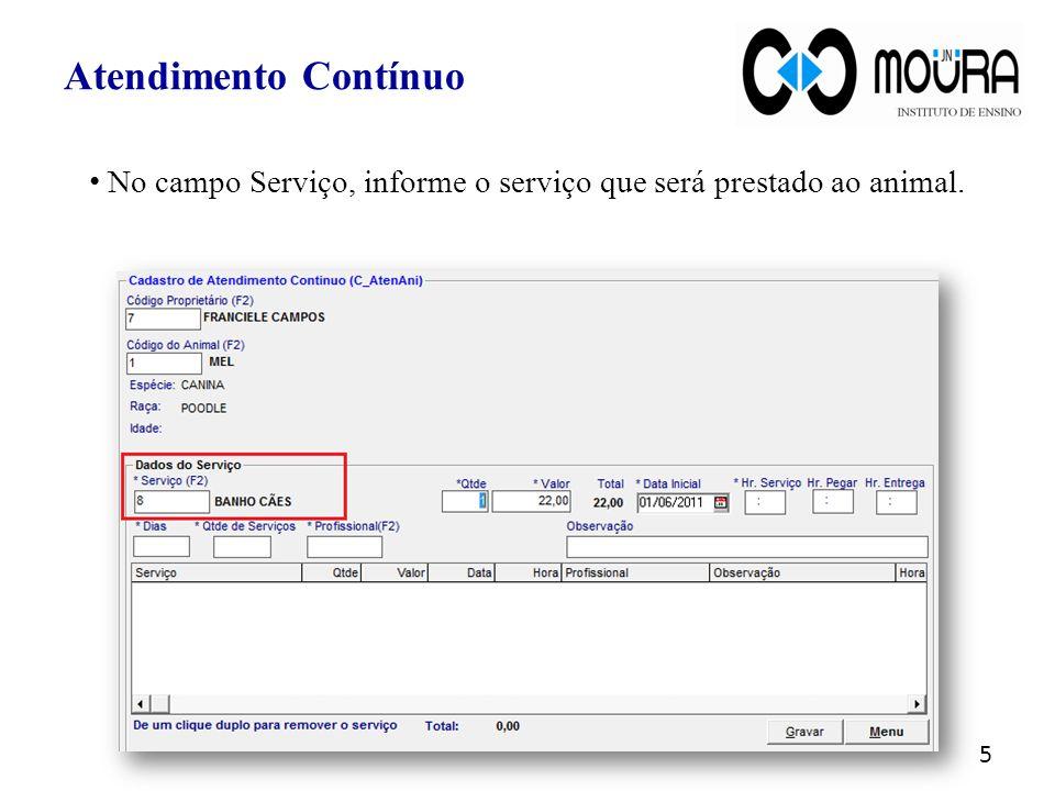 Atendimento Contínuo No campo Serviço, informe o serviço que será prestado ao animal.